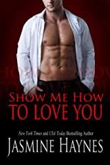 Show Me How to Love You: Naughty After Hours, Book 10 Kindle Edition