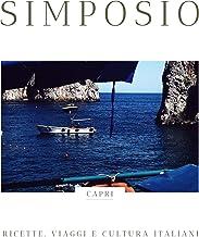 Simposio: Capri: RICETTE, VIAGGI e CULTURA ITALIANI (Italian Edition)