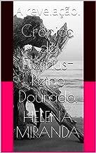 Crónica de Eternus- Reino Dourado.: A revelação. (Portuguese Edition)