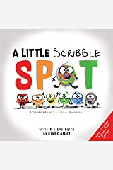 A Little Scribble SPOT: A Story About Colorful Emotions (Inspire to Create A Better You!) Kindle Edition