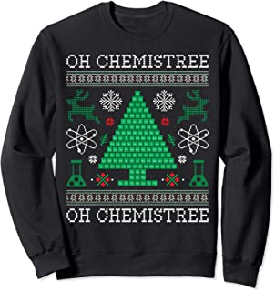 Oh Chemistree Funny Science SweatShirt Gift Periodic Table