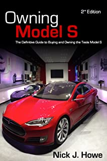 Owning Model S: The Definitive Guide for Buying and Owning the Tesla Model S