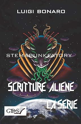 Steampunk factory (SCRITTURE ALIENE LA SERIE Vol. 42)