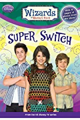 Wizards of Waverly Place: Super Switch! Kindle Edition