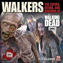 Walkers: The Eaters, Biters, And Roamers Of The Walking Dead ® 2018 Wall Calendar (CA0101)