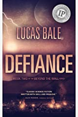 Defiance (Beyond the Wall Book 2) Kindle Edition
