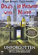 Dad's in Heaven with Nixon/Unforgotten: 25 Years after Willowbrook