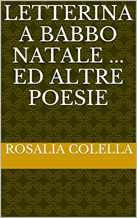LETTERINA A BABBO NATALE ... ED ALTRE POESIE