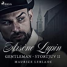 Stortjuv 2: Arsène Lupin - Gentleman