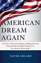 American Dream Again: The Story of How One Company (Tranont) is Helping Americans Eliminate Debt, Build Real Wealth, & Live The American Dream Again
