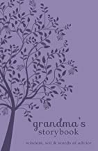 Grandma's Storybook: Wisdom, Wit, and Words of Advice