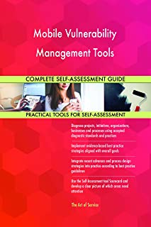 Mobile Vulnerability Management Tools Complete Self-Assessment Guide