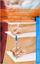 MCQs FOR HIMACHAL PRADESH GOVERNMENT EXAMS (HPAS/HPPSC/HPSSS) 2019: TRICKS FOR HISTORY/GEOGRAPHY/POLITY