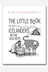 The Little Book of the Icelanders in the Old Days Kindle Edition