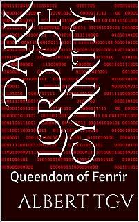Dark Lord of Cynnity: Queendom of Fenrir (English Edition)