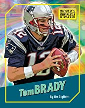 Tom Brady (The World's Greatest Athletes Book 1274)