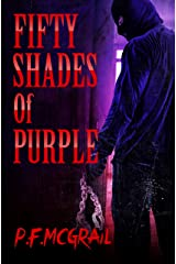 50 Shades of Purple: And Other Horror Stories (Short Stories from P. F. McGrail Book 1) Kindle Edition