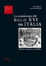 La arquitectura del siglo XVI en Italia: Artistas, mecenas y ciudades (Estudios Universitarios de Arquitectura nº 23) (Spanish Edition)