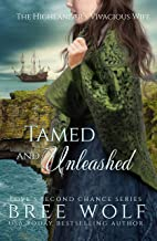 Tamed & Unleashed: The Highlander's Vivacious Wife (Love's Second Chance Book 13)