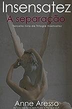Insensatez: A Separa??o (Portuguese Edition)