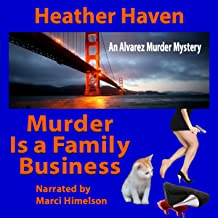 Murder Is a Family Business: The Alvarez Family Murder Mysteries, Book 1