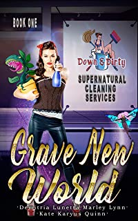 Grave New World (Down & Dirty Supernatural Cleaning Services Book 1)