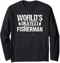 World's Okayest Fisherman Funny Fishing Long Sleeve Shirt