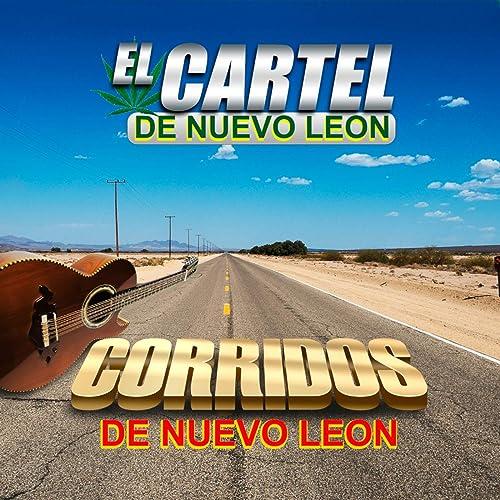 Corridos De Nuevo Leon by El Cartel De Nuevo Leon on Amazon ...