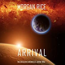 Arrival: The Invasion Chronicles, Book Two