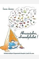 Abracadabri, abracalphabet ! La formule magique des lettres et des mots Broché