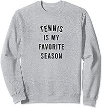 Tennis Is My Favorite Season Sweatshirt