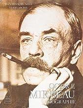 Octave Mirbeau, l'imprécateur au cœur fidèle: Biografia (Edição Francesa)