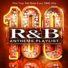 100 Rnb Anthems Playlist - The Top 100 Best Ever R & B Hits (R and B) [Explicit]