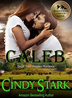 CALEB (Small Town Western Romance) (Blackwater Canyon Ranch Book 1)