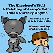 The Shepherd's Wolf: A Retelling of an Aesop Fable Plus a Nursery Rhyme