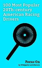 Focus On: 100 Most Popular 20Th-century American Racing Drivers: Caitlyn Jenner, Walter Payton, Vince Neil, Carl Edwards, Jimmie Johnson, Jason Priestley, ... Busch, Marty Robbins, Tony Stewart, etc.