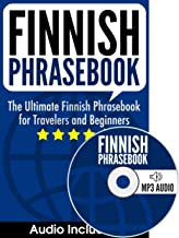 Finnish Phrasebook: The Ultimate Finnish Phrasebook for Travelers and Beginners (Audio Included)