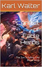 Conflict of Fable Heros: The Sun is Falling Like Blood Drop (German Edition)