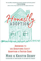 Honestly Adoption: Answers to 101 Questions About Adoption and Foster Care Kindle Edition