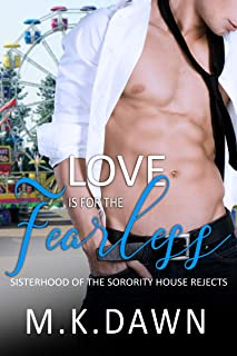 Love is for the Fearless (Sisterhood of the Sorority House Rejects Book 1)