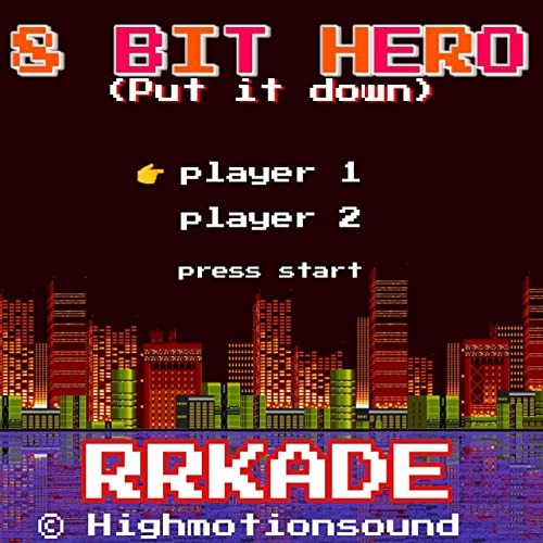 8 Bit Hero (Put It Down) by Rrkade on Amazon Music - Amazon com