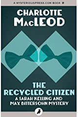 The Recycled Citizen (Sarah Kelling and Max Bittersohn Mysteries) Kindle Edition