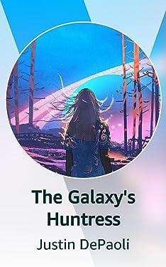 The Galaxy's Huntress