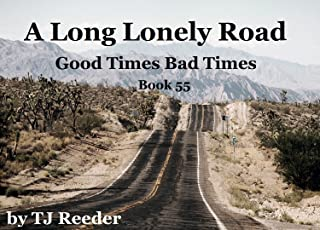 A Long Lonely Road, Good times, Bad times, book 55