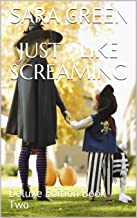 Just Like Screaming: Deluxe Edition Book Two