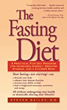The Fasting Diet: A Practical Five-day Program for Increased Energy, Greater Stamina and a Clearer Mind