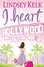 I Heart Hollywood: Hilarious, heartwarming and relatable: escape with this bestselling romantic comedy (I Heart Series, Bo...