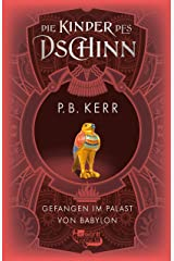 Die Kinder des Dschinn: Gefangen im Palast von Babylon (German Edition) Kindle Edition