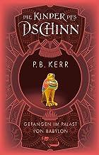Die Kinder des Dschinn: Gefangen im Palast von Babylon (German Edition)