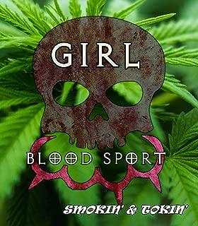 Girl Blood Sport: Smokin' & Tokin'